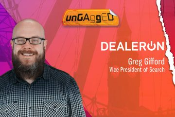 UnGagged TechBytes with Greg Gifford, Vice President of Search, DealerOn