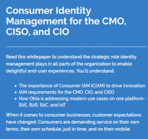 Consumer Identity Management for the CMO, CISO, and CIO