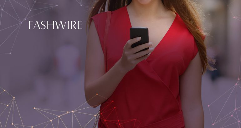 Fashwire Secures $1.2 Million Raise as Part of Series A Round