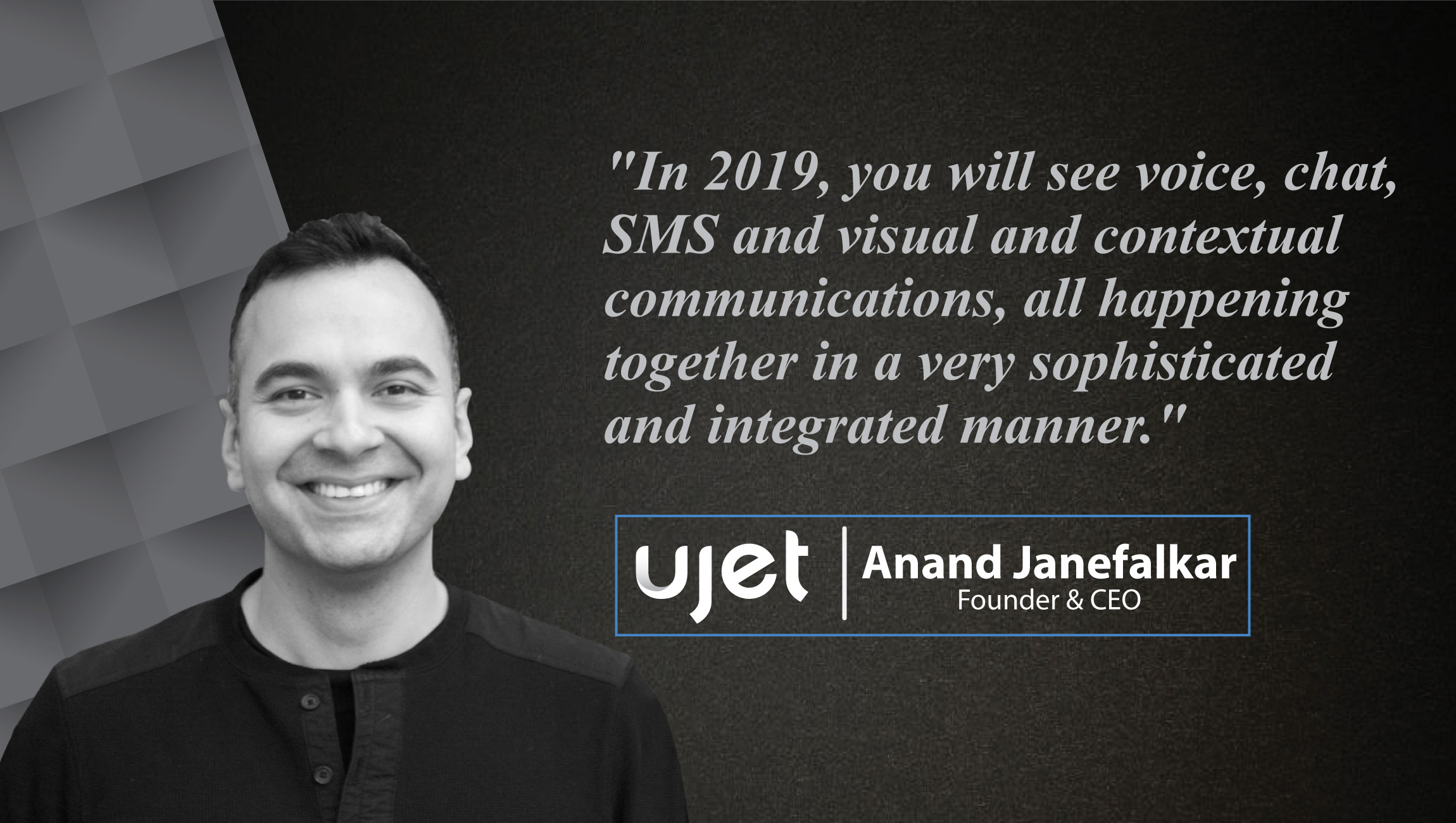 Interview with Anand Janefalkar, Founder & CEO, UJET - cue card