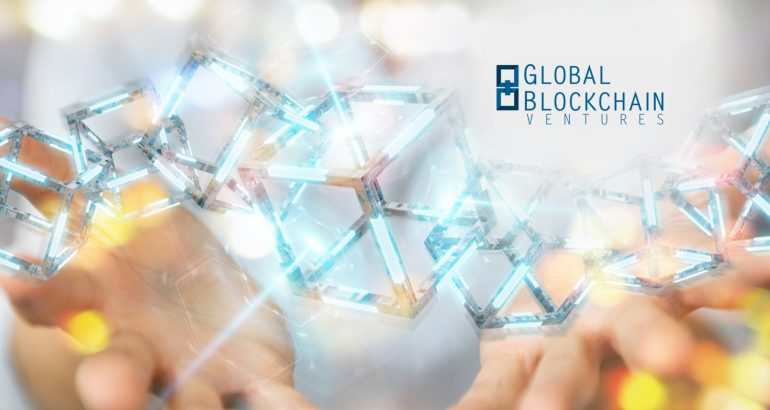 Global Blockchain Ventures Announces Launch of $100,000,000 Blockchain Technology Focused Venture Fund