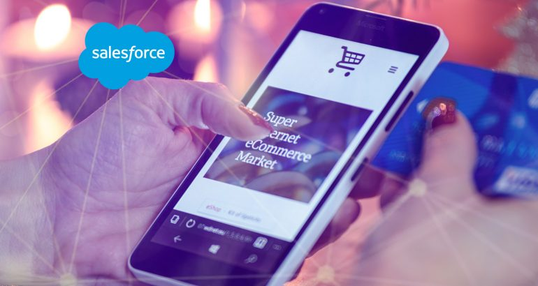 Salesforce Expands Commerce Cloud With New Platform Tools For Embedding Smart, Personalized, And Connected Shopping Experiences Anywhere