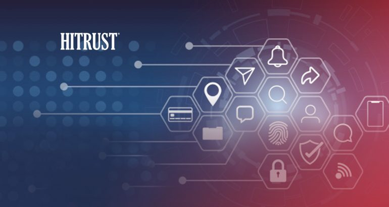 HITRUST Expands to Deliver 'One Framework, One Assessment Approach' Globally