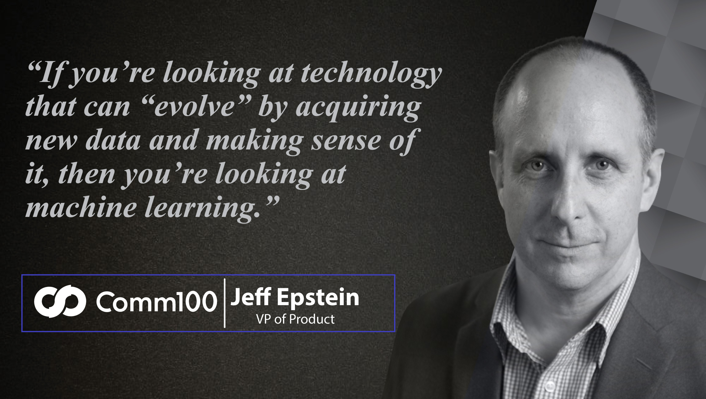 Jeff Epstein, VP of Product at Comm100