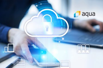 Aqua Security Closes $62 Million in Funding to Cement Its Leadership in Cloud Native Security