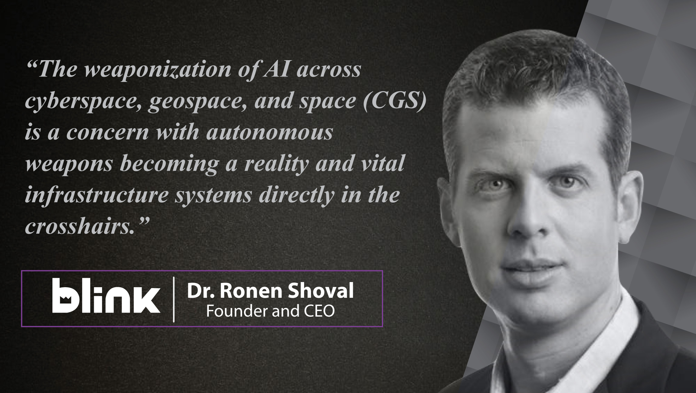 AiThority Interview Series with Dr. Ronen Shoval, Founder and CEO, BLINK_cue card
