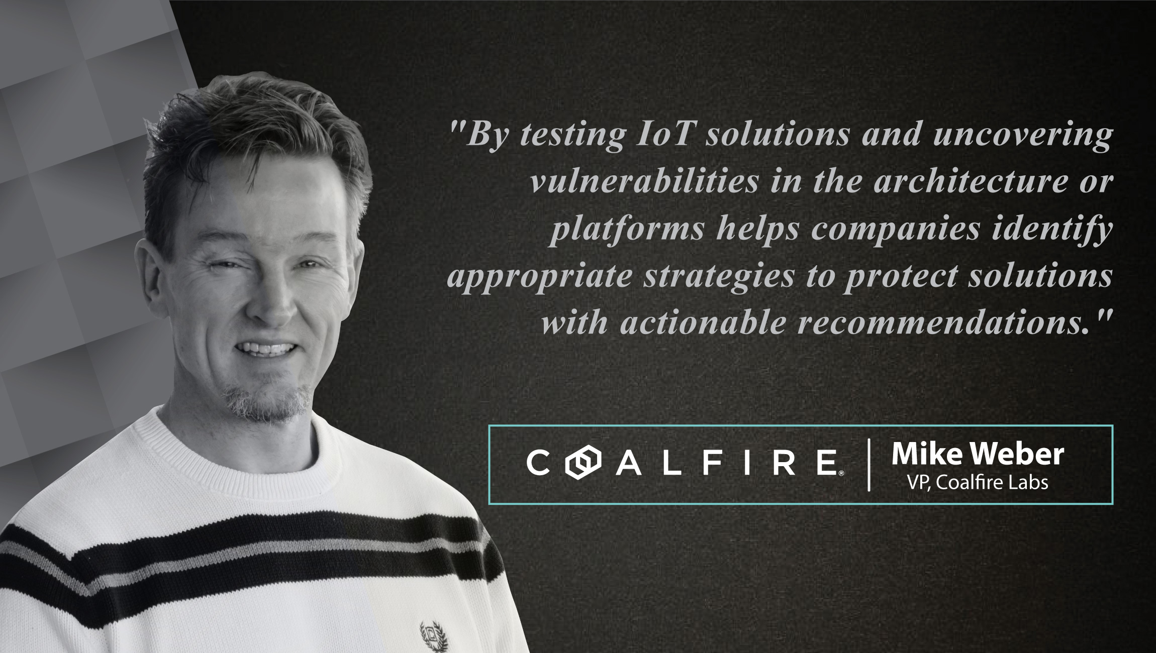 AiThority Interview Series with Mike Weber, VP, Coalfire Labs at Coalfire