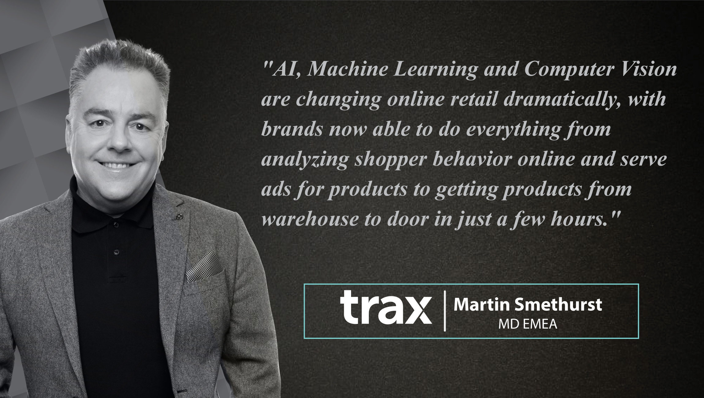 AiThority Interview With Martin Smethurst, MD EMEA at Trax Retail