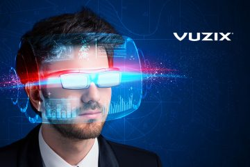 Vuzix Announces Global Vuzix Blade AR Smart Glasses Development Contest with Leading Partners