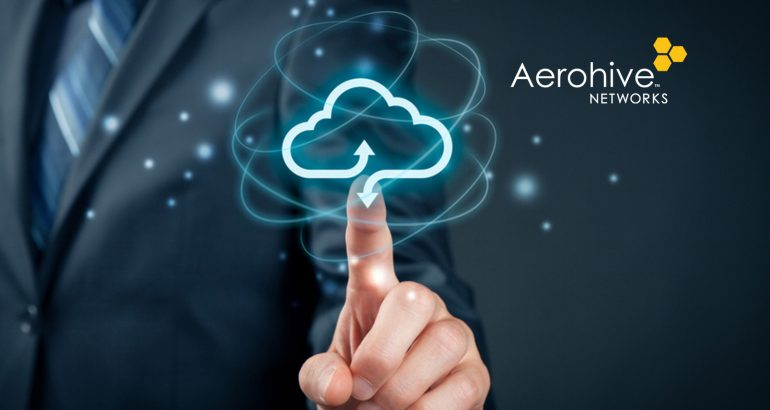 Aerohive Drives Enterprise Networking Innovation at Cloud-Speed