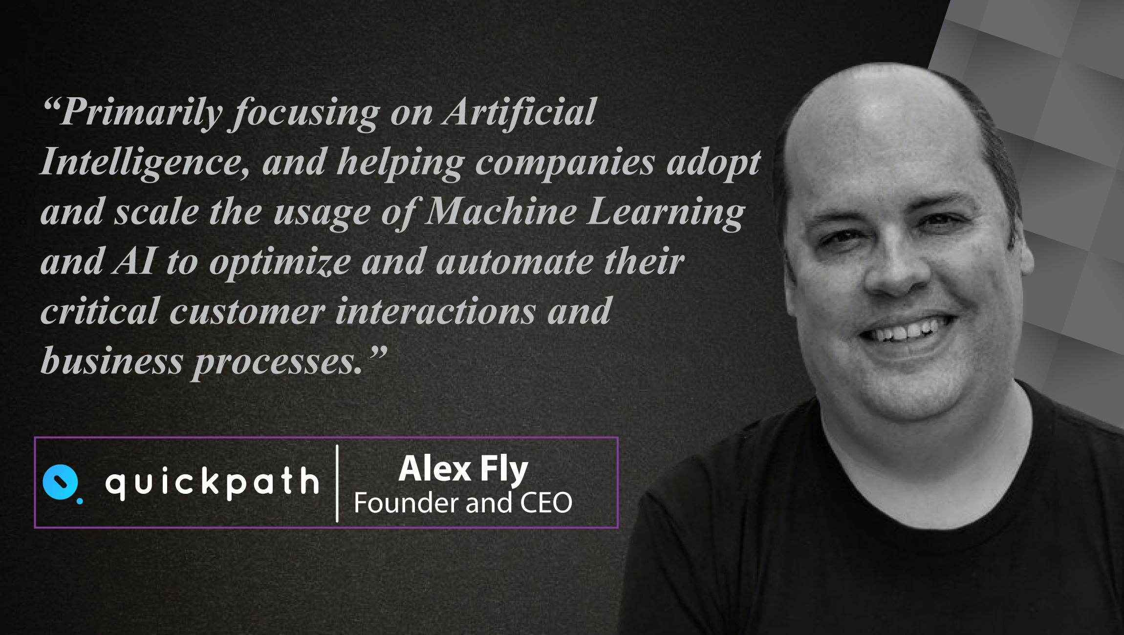 Interview with Alex Fly, Founder and CEO, Quickpath