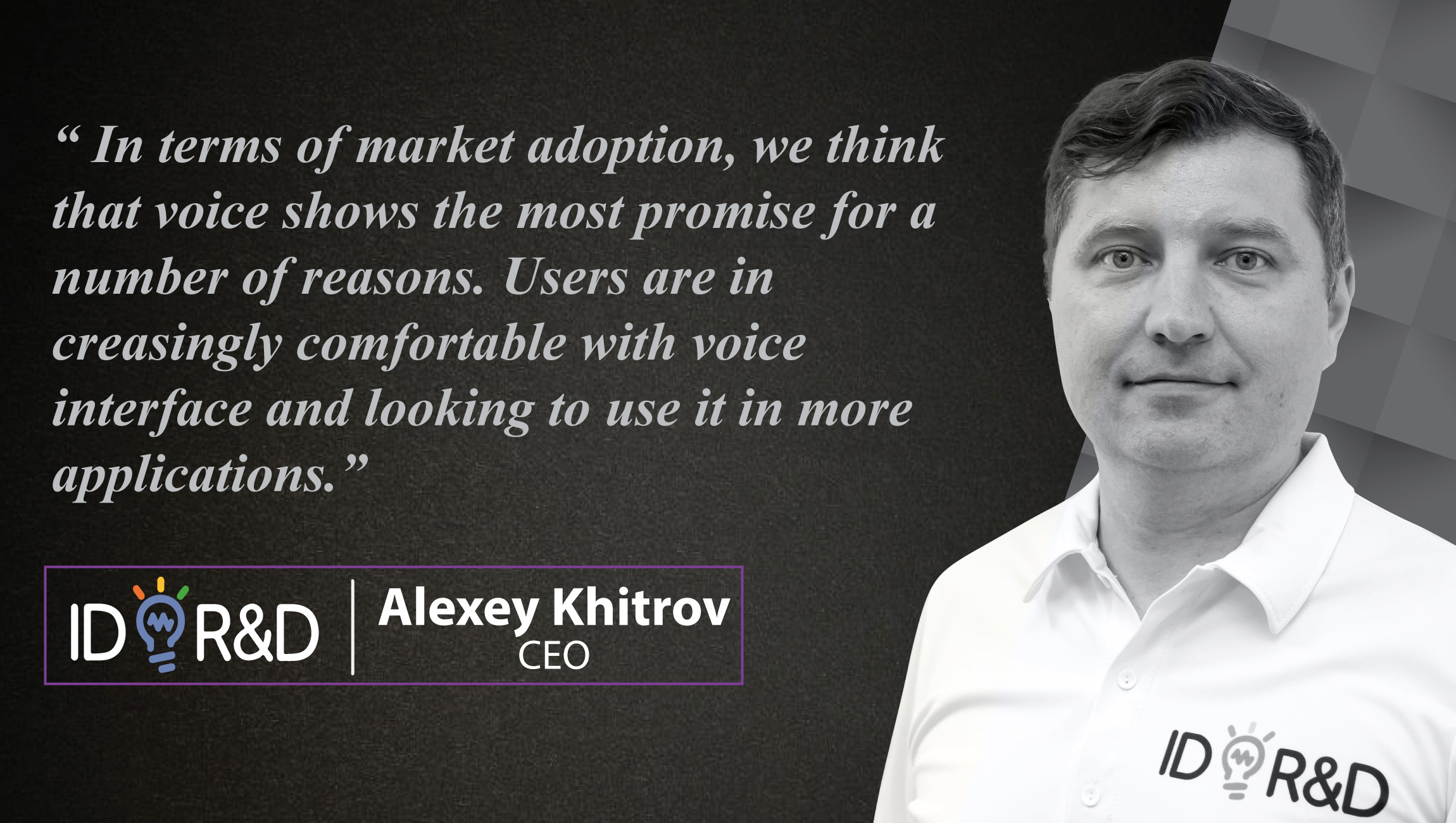 AiThority Interview with Alexey Khitrov, CEO at ID R&D