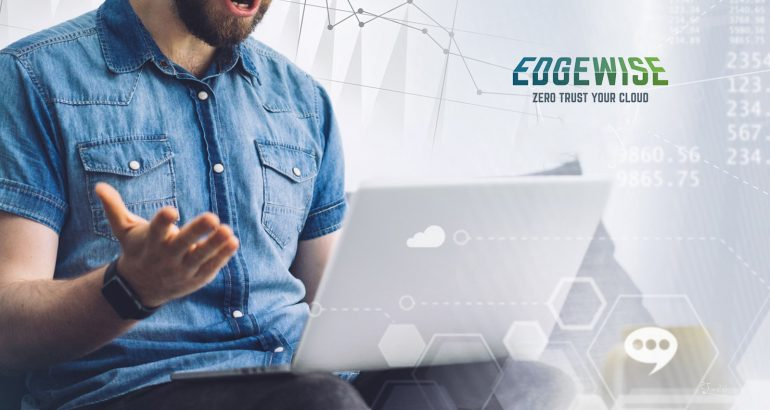 Edgewise Networks Debuts One-Click Microsegmentation to Simplify Zero Trust Security for Hybrid Cloud Environments