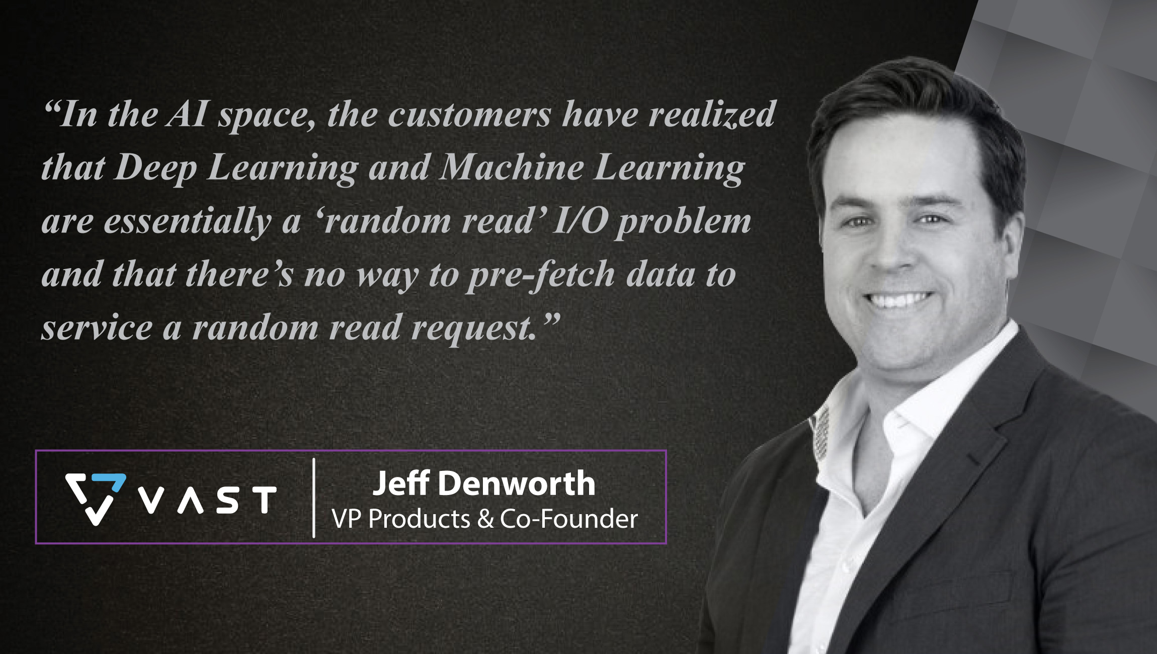 AiThority Interview with Jeff Denworth, VP Products & Co-Founder, Vast Data