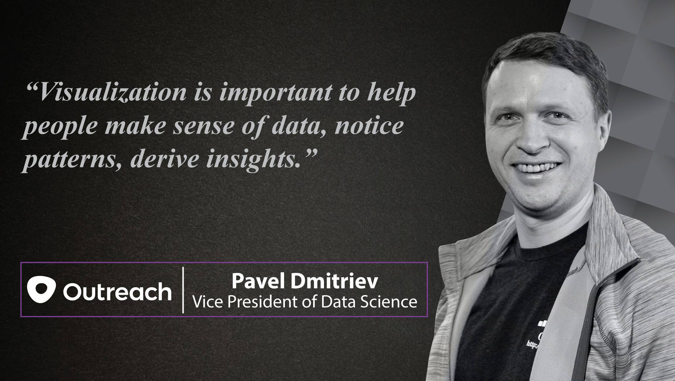 AiThority Interview with Pavel Dmitriev, Vice President of Data Science at Outreach.io/Data Science