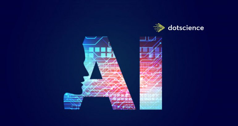 Dotscience Emerges from Stealth to Eliminate the Biggest Pain Points of Operationalizing AI in the Enterprise