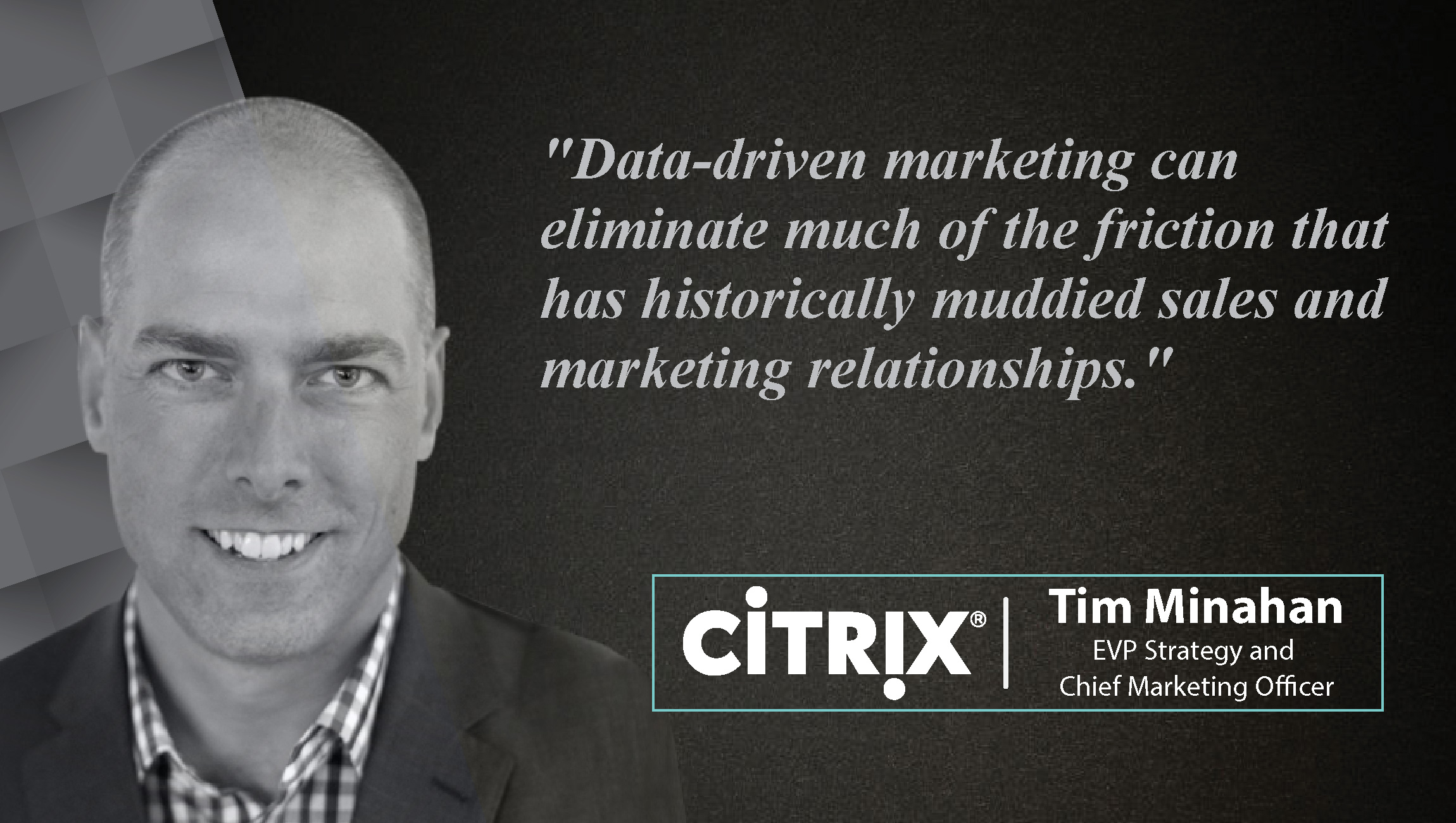 AiThority Interview with Tim Minahan, EVP and Chief Marketing Officer at Citrix