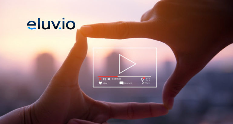 Eluvio Launches Content Fabric for Internet Video Distribution