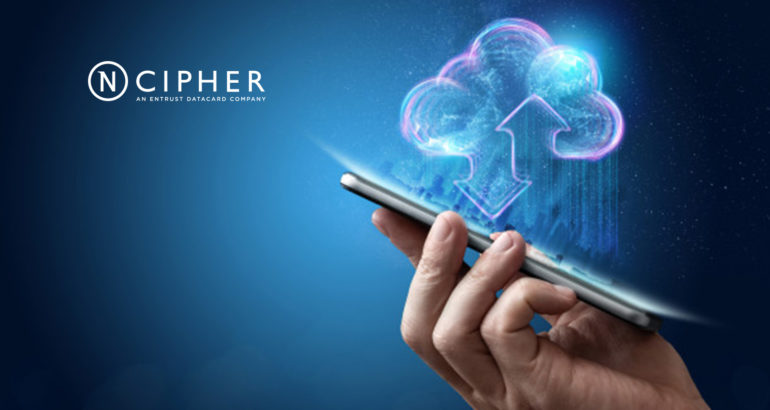 New nCipher HSM as a Service Delivers High-Assurance Security for Organizations Adopting Cloud-First Strategies