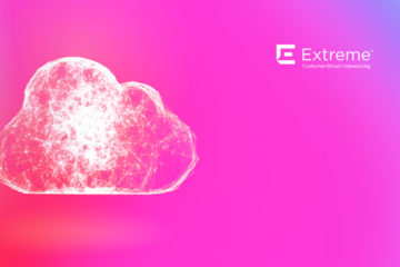 Extreme Networks Unveils ExtremeCloud IQ Cloud Management Application