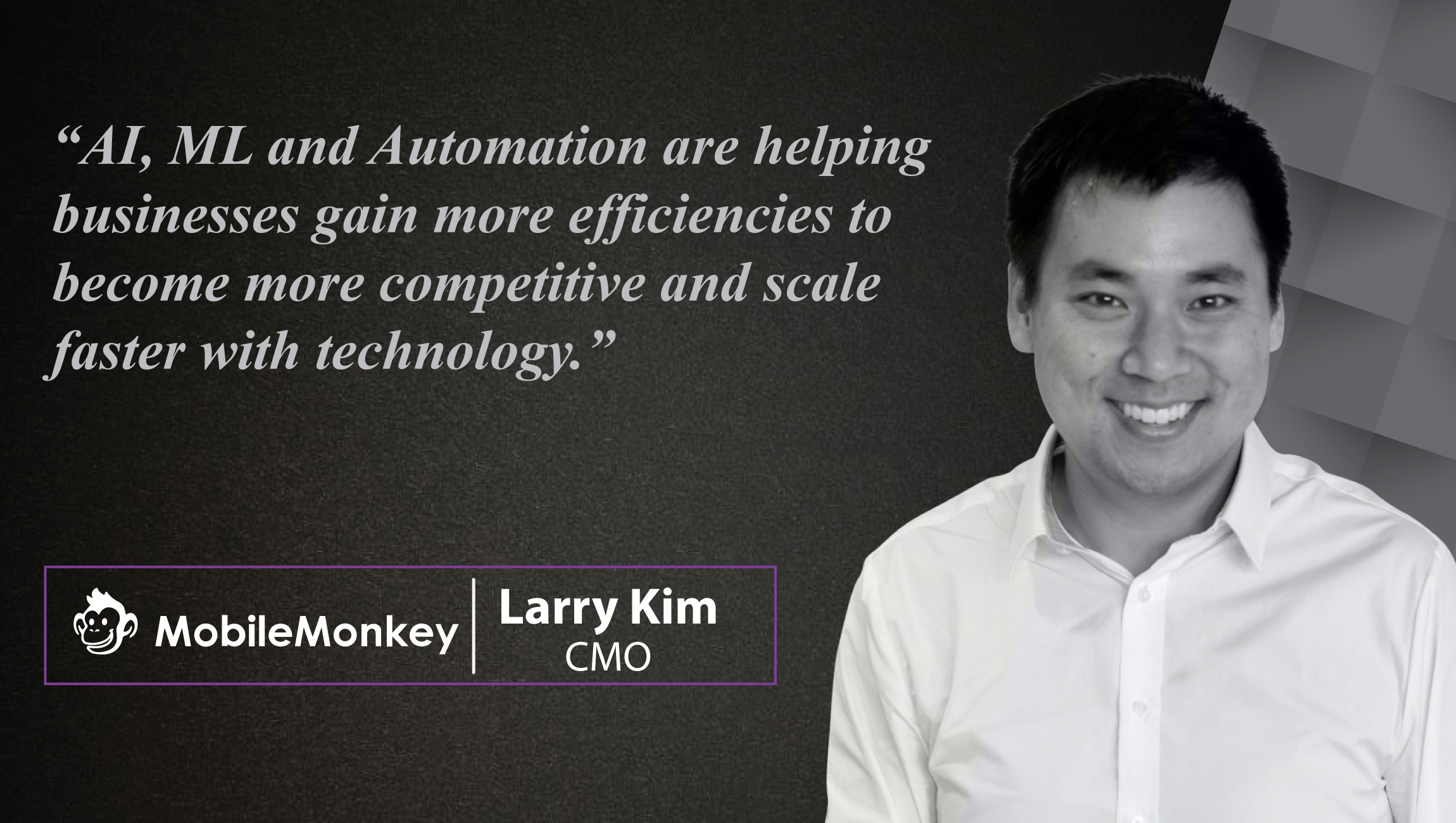 AiThority Interview with Larry Kim, CEO at MobileMonkey