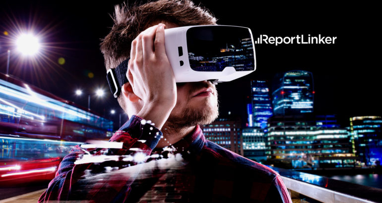 AR and VR Display Market Projected to Grow at 21.8% CAGR during 2019-2024