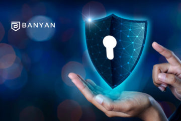 Banyan Security Raises $17 Million to Help Enterprises Modernize Their Secure Remote Access Infrastructure