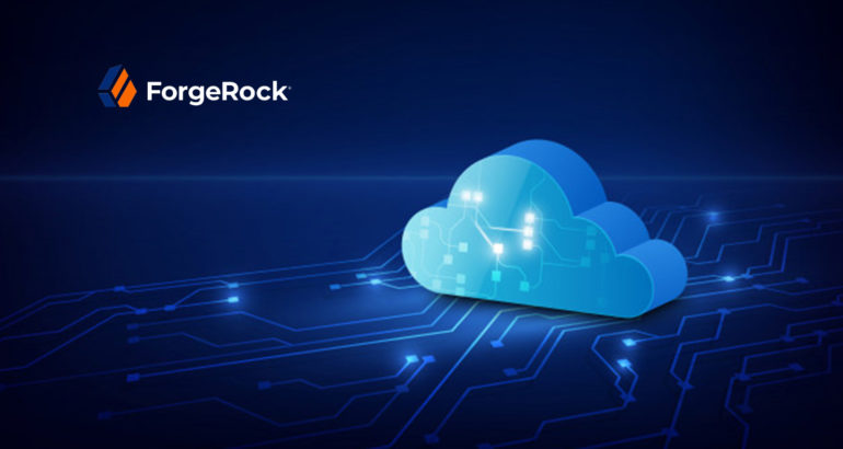 ForgeRock Simplifies Identity Management with Launch of ForgeRock Identity Cloud