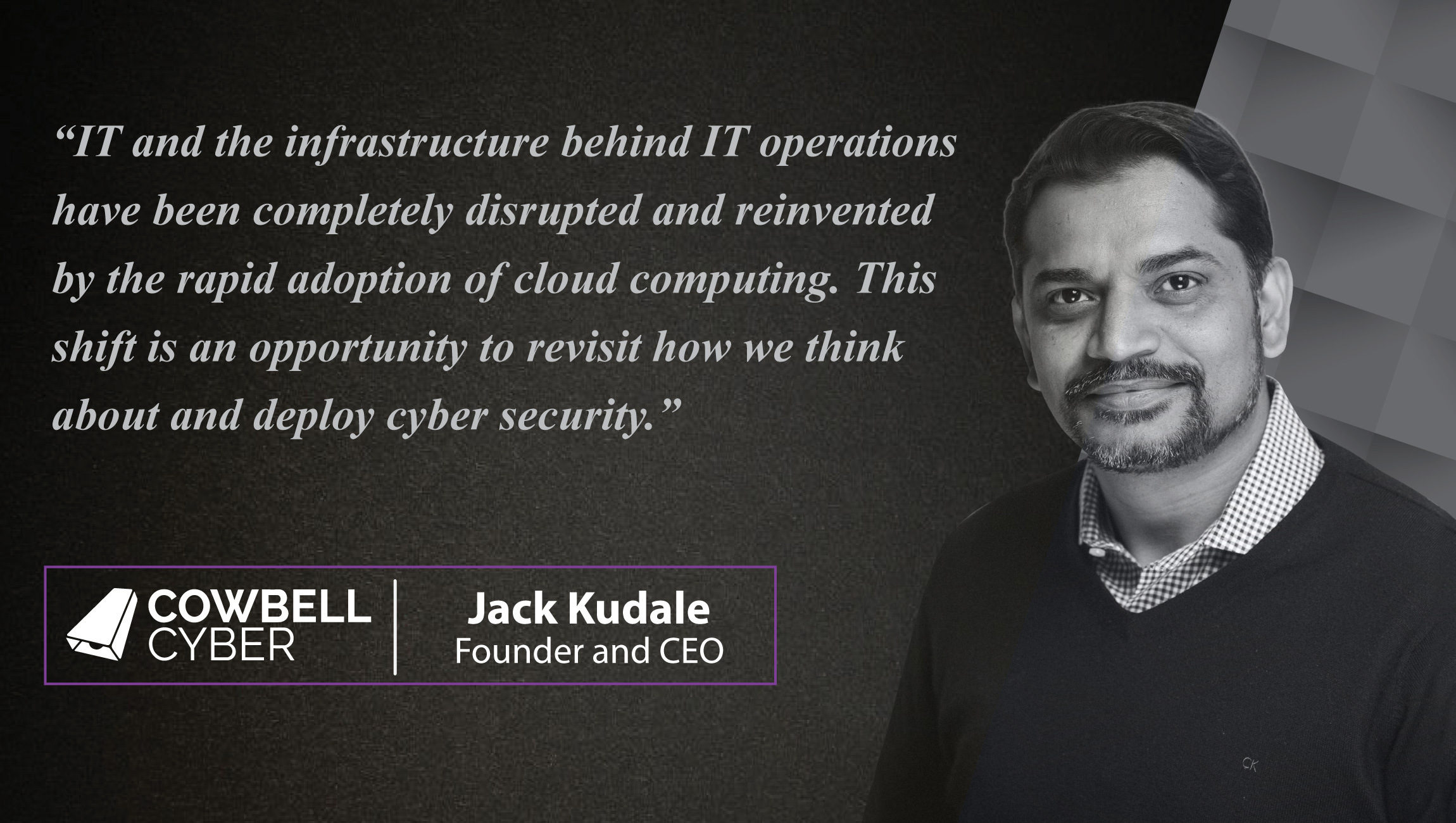 AiThority Interview with Jack Kudale, Founder and CEO at Cowbell Cyber