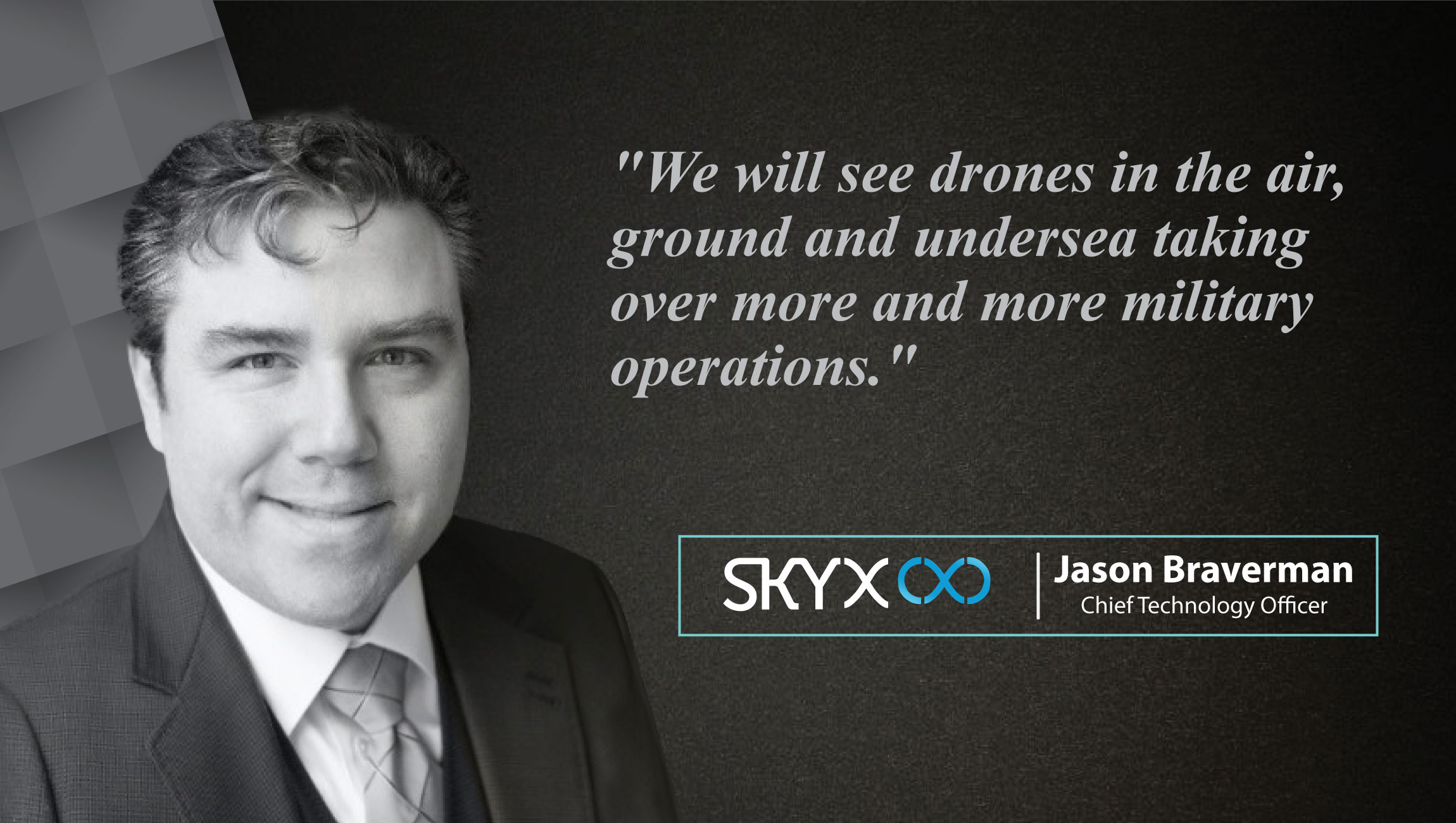 AiThority Interview with Jason Braverman, Chief Technology Officer at SkyX Systems Corp.