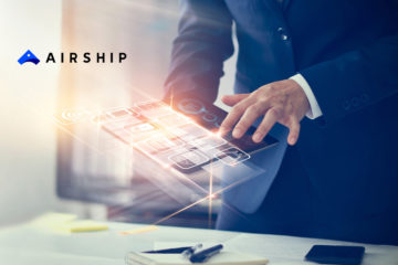 Airship Unveils Airship Journeys, Offering Brands Revolutionary Simplicity to Create, Manage and Optimize Cross-Channel CX for the Mobile Era