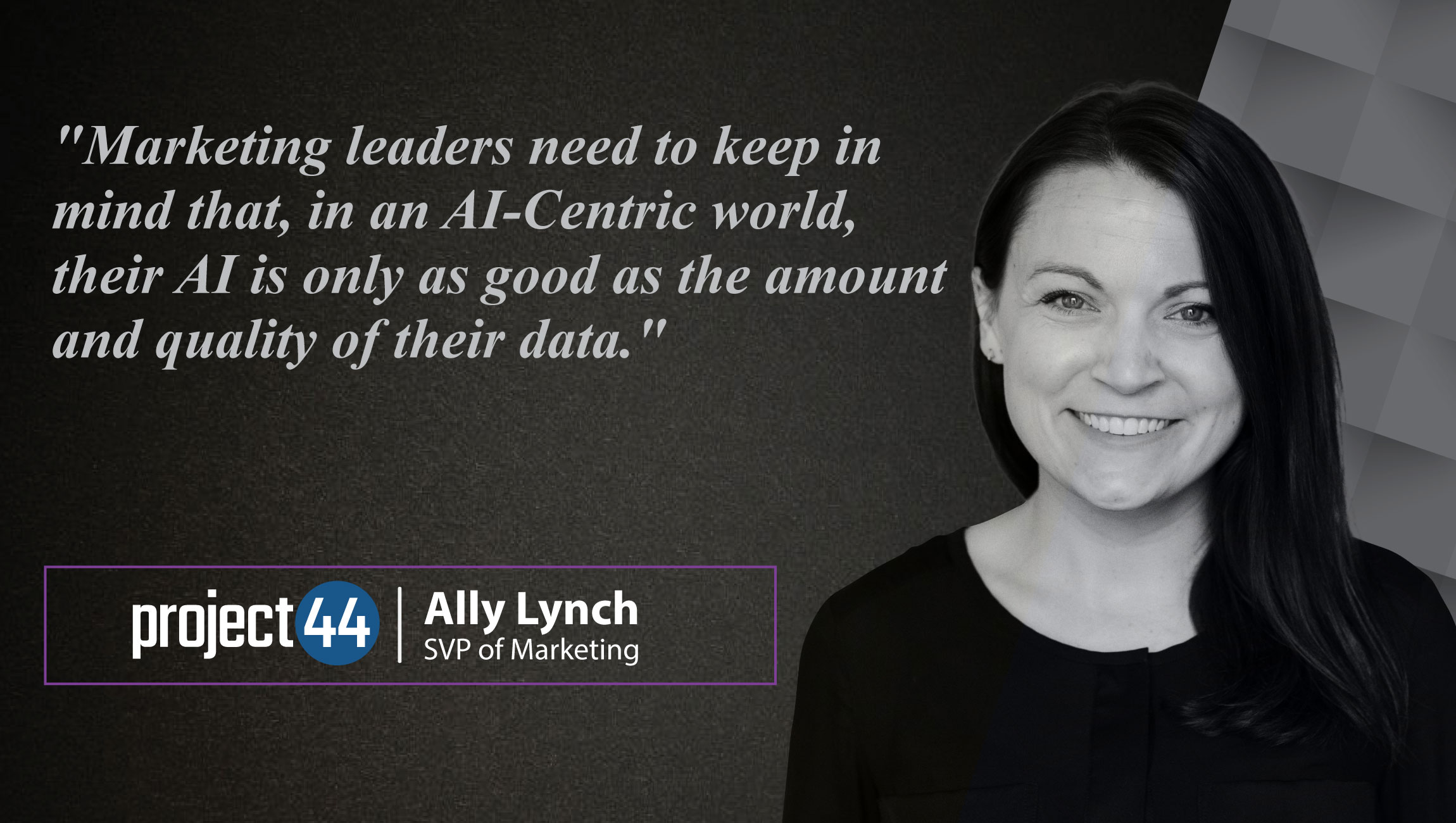 AiThority Interview with Ally Lynch, SVP of Marketing at project44