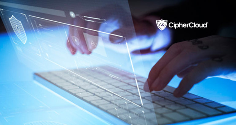CipherCloud and Thales Collaborate to Support Zero Trust Data Access