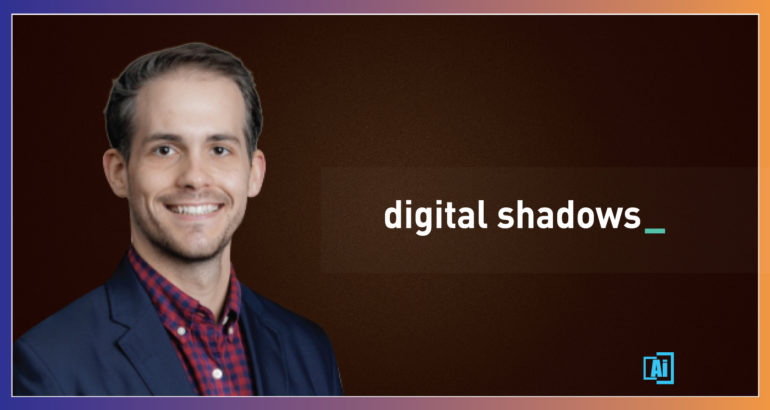 AiThority Interview with Harrison Van Riper, Strategy and Research Analyst at Digital Shadows
