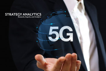 Strategy Analytics: 5G Will Take Enterprise Digital Transformation to the Next Level