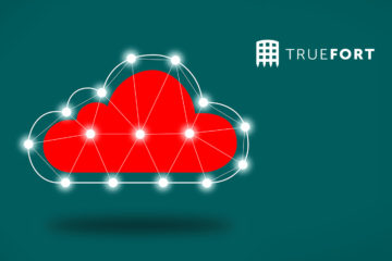 TrueFort Unveils Industry-First Application Detection and Response Platform to Secure Applications and Cloud Workloads