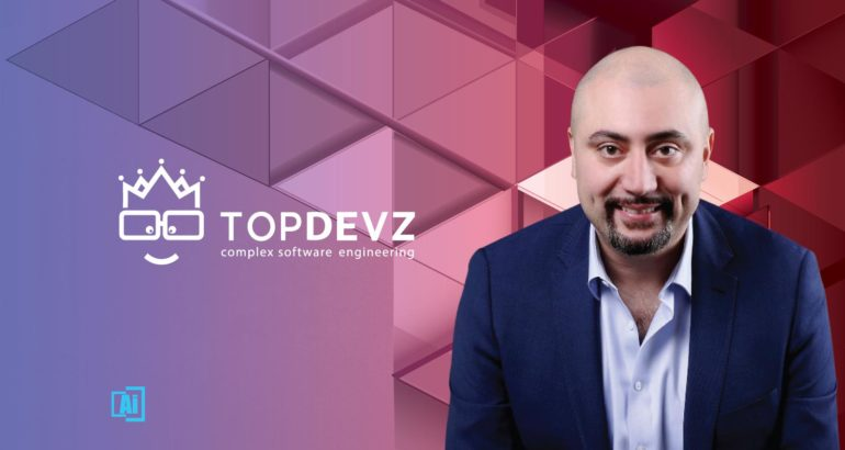 AiThority Interview with Ashkan Rajaee, CEO, TopDevz