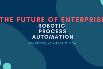 AiThority.com Primer on What is Robotic Process Automation (RPA)