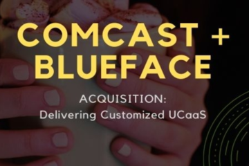 Comcast Acquires Blueface; Global Provider of Unified Communications as a Service (UCaaS) to Complement Comcast Business Solutions