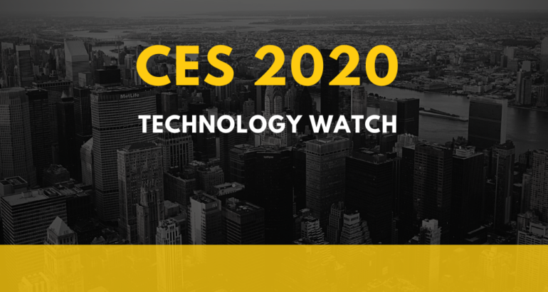 Technology Watch: Don't Miss These CES 2020 Themes and Sessions