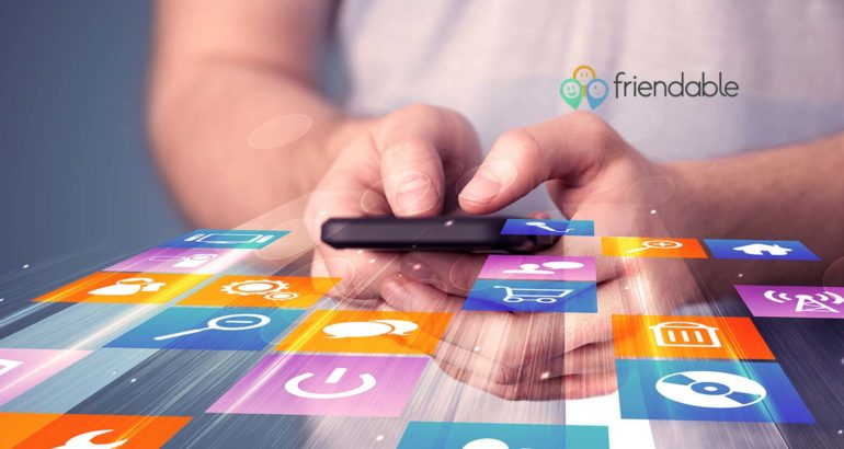 Friendable's New Dating App Poised to Capture Its Share of $2.2 Billion Spent on Dating Apps Last Year Alone