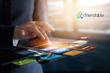 New Friendable App Reaches Final Stage of Beta Testing on Both Apple iOS and Android Platforms