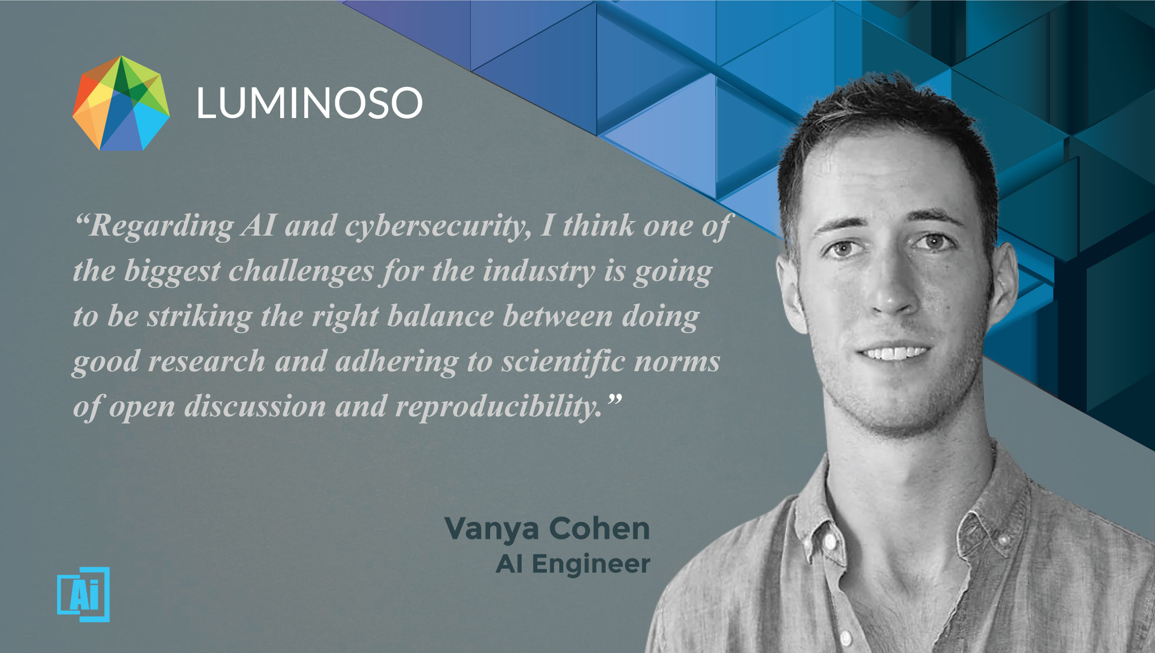 AiThority Interview with Vanya Cohen, Machine Learning Engineer at Luminoso