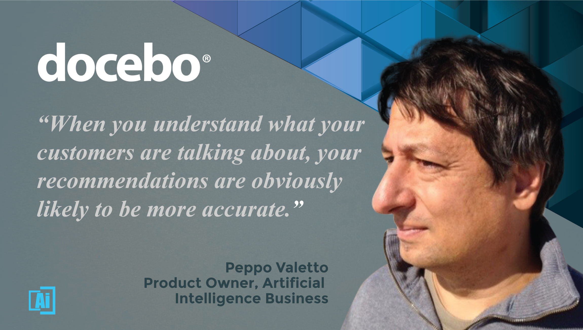 "AiThority Interview With ""Peppo"" Valetto, Product Owner, AI Business at Docebo"