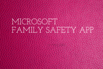 Benefits of the Preview Version of Microsoft Family Safety App